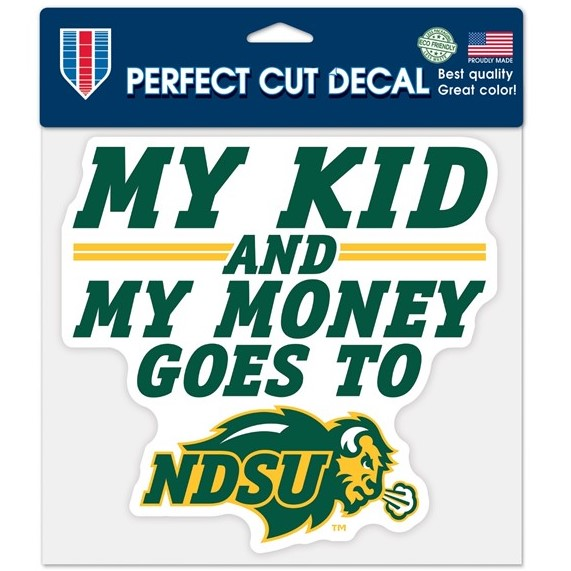 "Image For Decal – ""My Kid and My Money Goes to NDSU"""